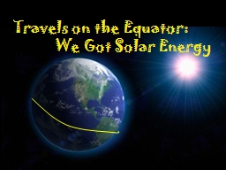 Travels on the Equator: 		     We Got Solar Energy