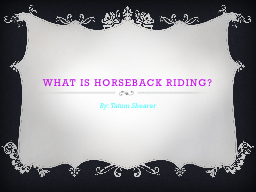 What is Horseback riding?