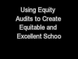 Using Equity Audits to Create Equitable and Excellent Schoo