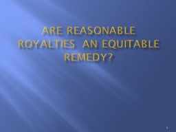 Are Reasonable Royalties An Equitable Remedy? PowerPoint PPT Presentation