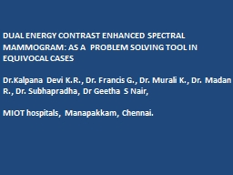 DUAL ENERGY CONTRAST ENHANCED SPECTRAL MAMMOGRAM: AS A  PRO PowerPoint PPT Presentation