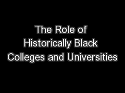 The Role of Historically Black Colleges and Universities PowerPoint PPT Presentation