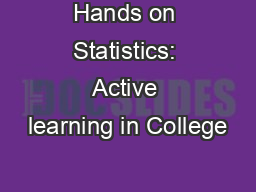 Hands on Statistics: Active learning in College