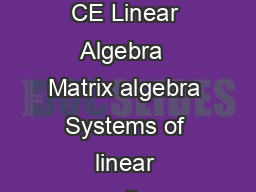 Syllabus for Civil Engineering CE Linear Algebra  Matrix algebra Systems of linear equations Eigen values and eigenvectors