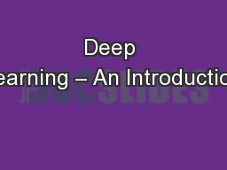 Deep Learning – An Introduction