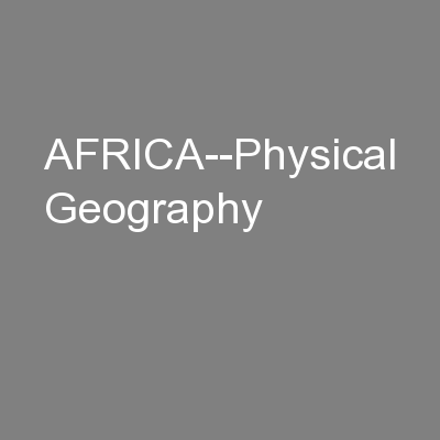 AFRICA--Physical Geography