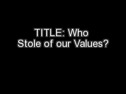 TITLE: Who Stole of our Values?