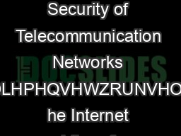 Nokia Siemens Networks Policy and Government Relations Security of Telecommunication Networks RNLDLHPHQVHWZRUNVHOLHIV he Internet and therefore the telecommunications networks on which it relies on a