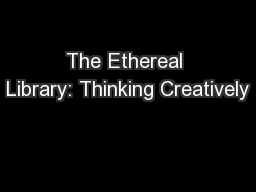 The Ethereal Library: Thinking Creatively