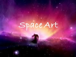 Space Art PowerPoint PPT Presentation