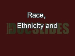Race, Ethnicity and