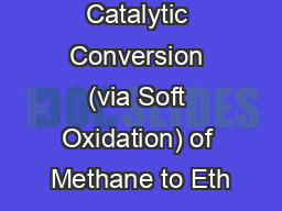 Catalytic Conversion (via Soft Oxidation) of Methane to Eth