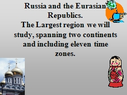 Russia and the Eurasian Republics.