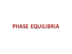 PHASE EQUILIBRIA PowerPoint PPT Presentation