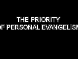 THE PRIORITY OF PERSONAL EVANGELISM