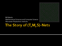 The Story of (T,M,S)-Nets PowerPoint PPT Presentation