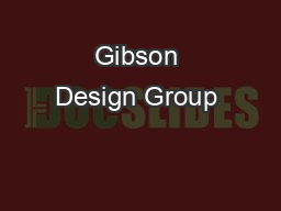 Gibson Design Group  PDF document - DocSlides
