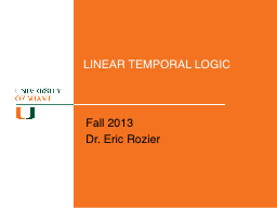 LINEAR TEMPORAL LOGIC PowerPoint PPT Presentation