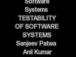 IJRRAS   October  Patwa  Malviya Testability o f Software Systems  TESTABILITY OF SOFTWARE SYSTEMS Sanjeev Patwa  Anil Kumar Malviya Mody Institute Of echnology  Science  LakshmangarhSikarRaj