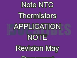 VISHAY BCCOMPONENTS Resistive Products Application Note NTC Thermistors APPLICATION NOTE Revision May Document Number  For technical questions contact nlrvishay