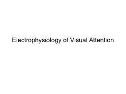 Electrophysiology of Visual Attention