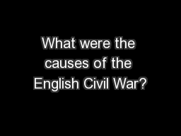 What were the causes of the English Civil War? PowerPoint PPT Presentation
