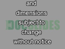 Specications and dimensions subject to change without notice PDF document - DocSlides