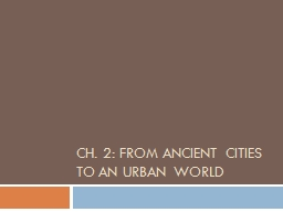 Ch. 2: From Ancient Cities to an Urban world