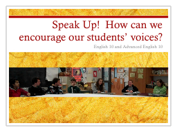 Speak Up!  How can we encourage our students' voices?