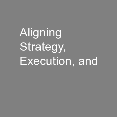 Aligning Strategy, Execution, and