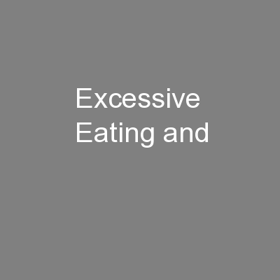 Excessive Eating and