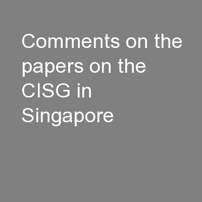 Comments on the papers on the CISG in Singapore