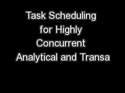 Task Scheduling for Highly Concurrent Analytical and Transa
