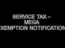 SERVICE TAX – MEGA EXEMPTION NOTIFICATION-