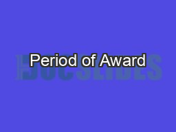 Period of Award PowerPoint PPT Presentation