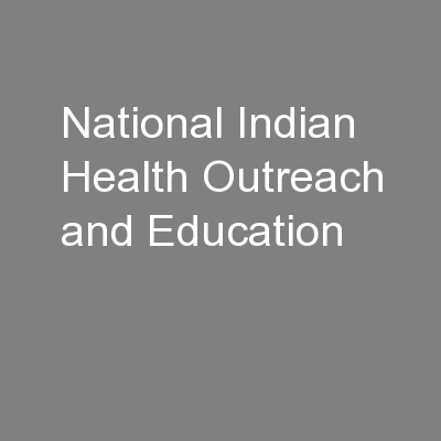 National Indian Health Outreach and Education