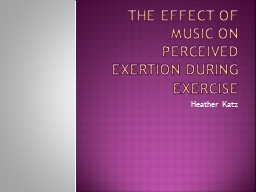 The Effect of Music on Perceived Exertion during exercise
