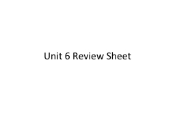 Unit 6 Review Sheet PowerPoint PPT Presentation