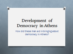 development of democracy in athens Direct and economic democracy in ancient athens and its significance today pdf takis fotopoulos   in conjunction with the development of forms of direct.