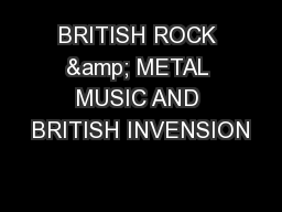 BRITISH ROCK & METAL MUSIC AND BRITISH INVENSION