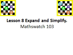 Lesson 8 Expand and Simplify.