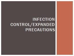 Infection control/expanded precautions