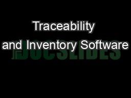 Traceability and Inventory Software PDF document - DocSlides