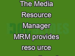 CHAPTER  Cisco Unified Communications Manager System Guide OL  Transcoders The Media Resource Manager MRM provides reso urce reservation of transcoders within a Cisco Unified Communications Manager c