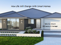 How Life Will Change With Smart Homes