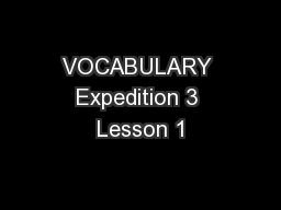 VOCABULARY Expedition 3 Lesson 1