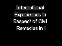 International Experiences in Respect of Civil Remedies in I