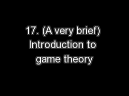 17. (A very brief) Introduction to game theory