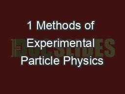 1 Methods of Experimental Particle Physics