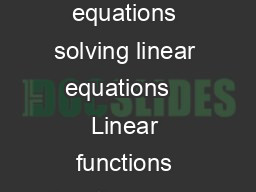 Lecture  Linear Equations and Matrices linear functions linear equations solving linear equations   Linear functions function maps vectors into vectors is linear if it satises scaling  for any vector